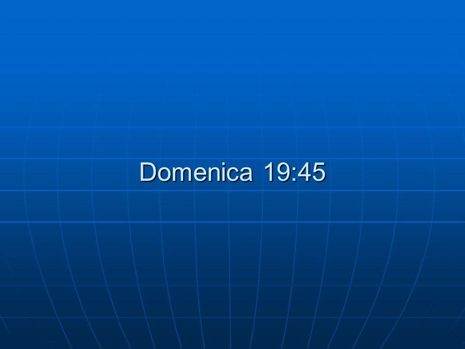 Domenica 19:45