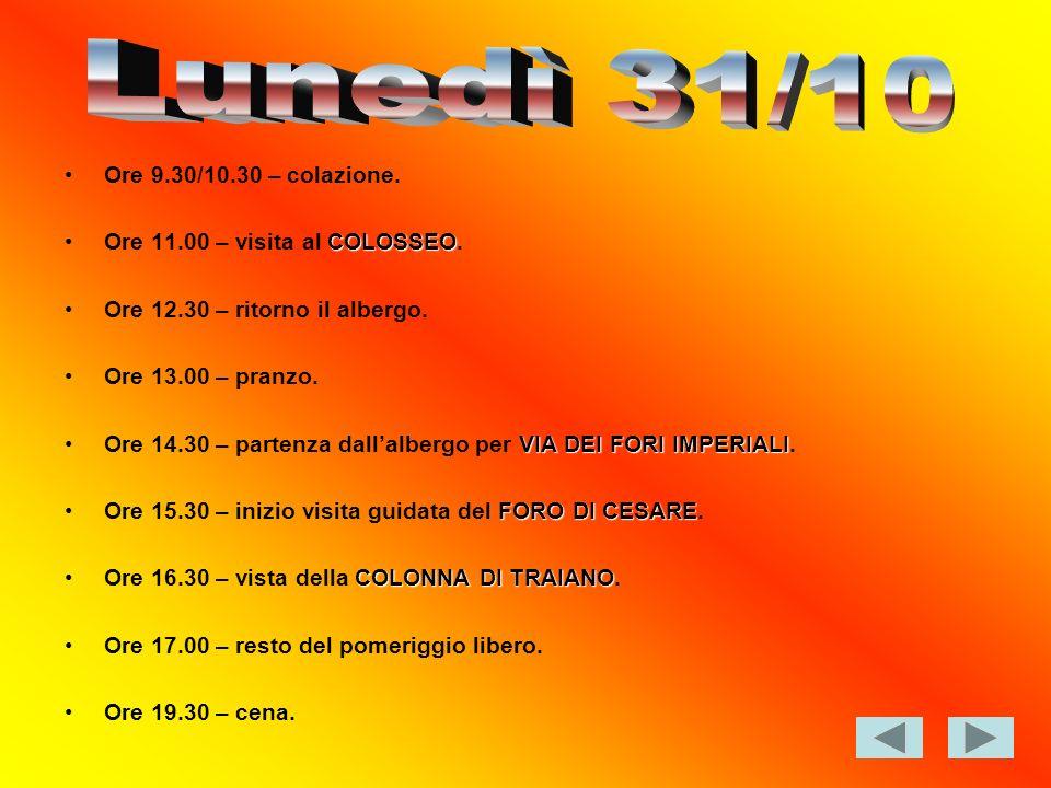 Ore 9.30/10.30 – colazione. COLOSSEOOre 11.00 – visita al COLOSSEO.