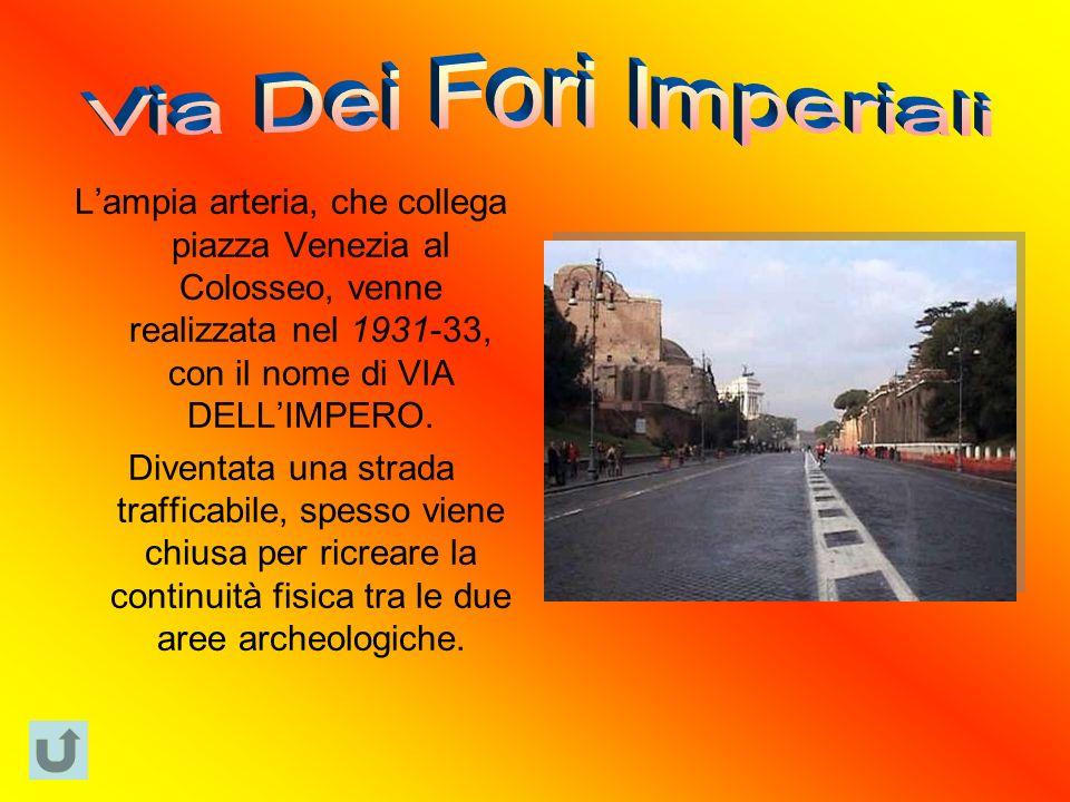 Lampia arteria, che collega piazza Venezia al Colosseo, venne realizzata nel 1931-33, con il nome di VIA DELLIMPERO.