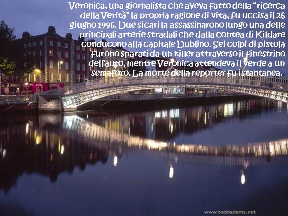 Veronica, una giornalista che aveva fatto della ricerca della Verità la propria ragione di vita, fu uccisa il 26 giugno 1996. Due sicari la assassinar
