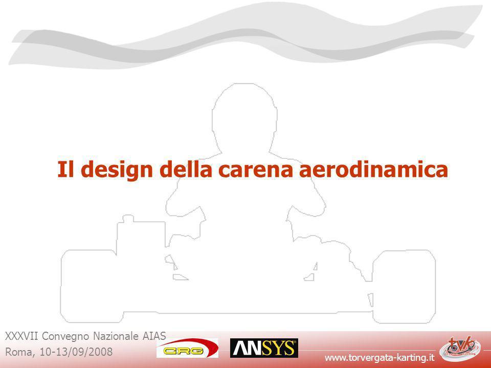 www.torvergata-karting.it XXXVII Convegno Nazionale AIAS Roma, 10-13/09/2008 Il design della carena aerodinamica