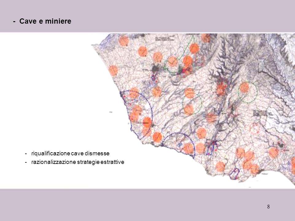 8 - Cave e miniere -riqualificazione cave dismesse -razionalizzazione strategie estrattive