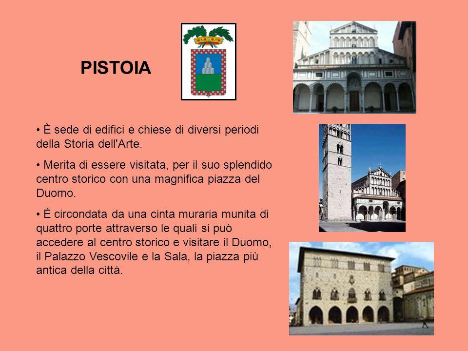 PISTOIA È sede di edifici e chiese di diversi periodi della Storia dell Arte.