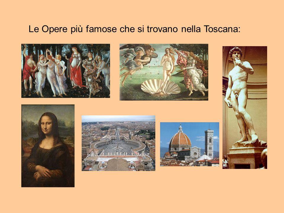 Le Opere più famose che si trovano nella Toscana: