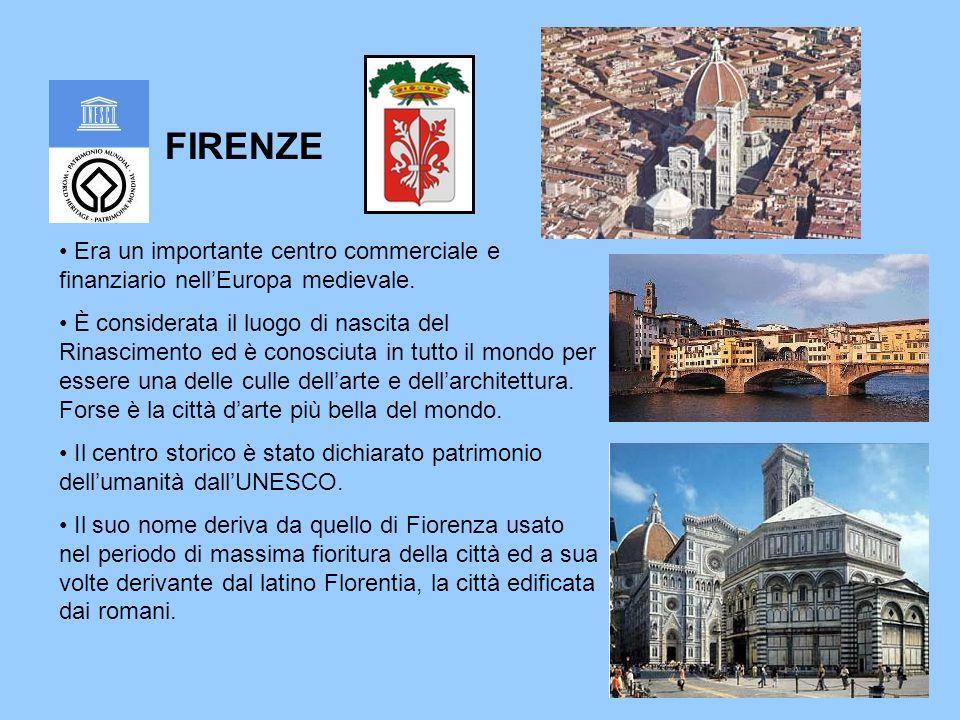 FIRENZE Era un importante centro commerciale e finanziario nellEuropa medievale.