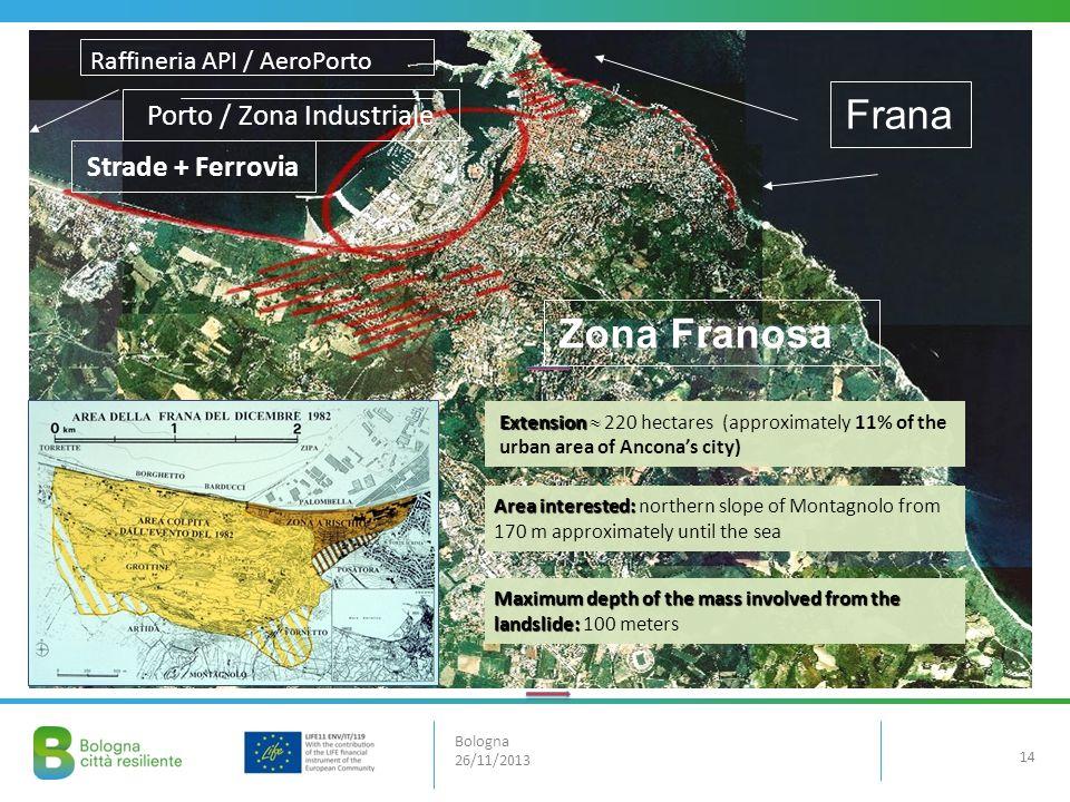14 Bologna 26/11/2013 Porto / Zona Industriale Frana Raffineria API / AeroPorto Zona Franosa Strade + Ferrovia Area interested: Area interested: north