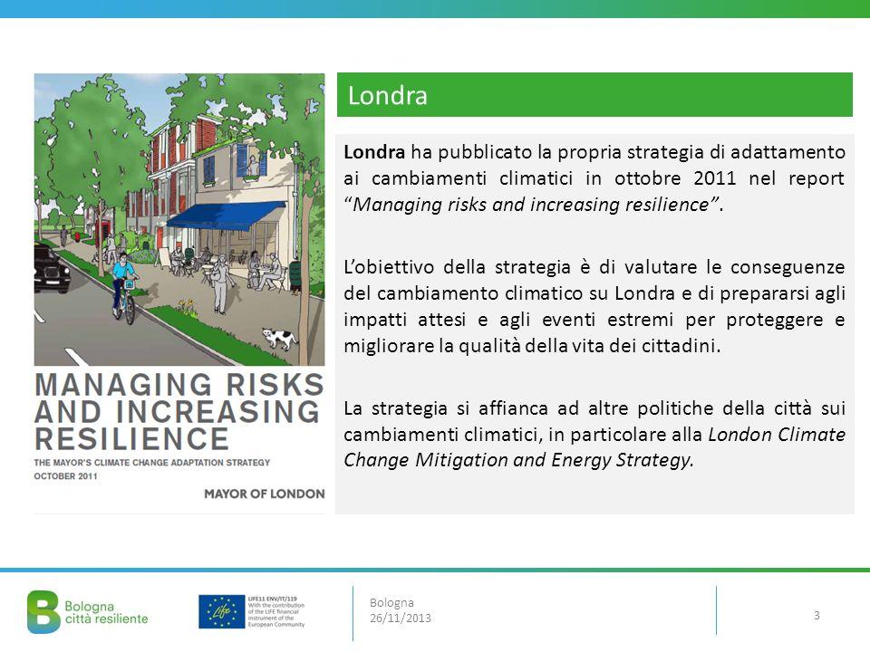 Bologna 26/11/2013 Londra Londra ha pubblicato la propria strategia di adattamento ai cambiamenti climatici in ottobre 2011 nel reportManaging risks a