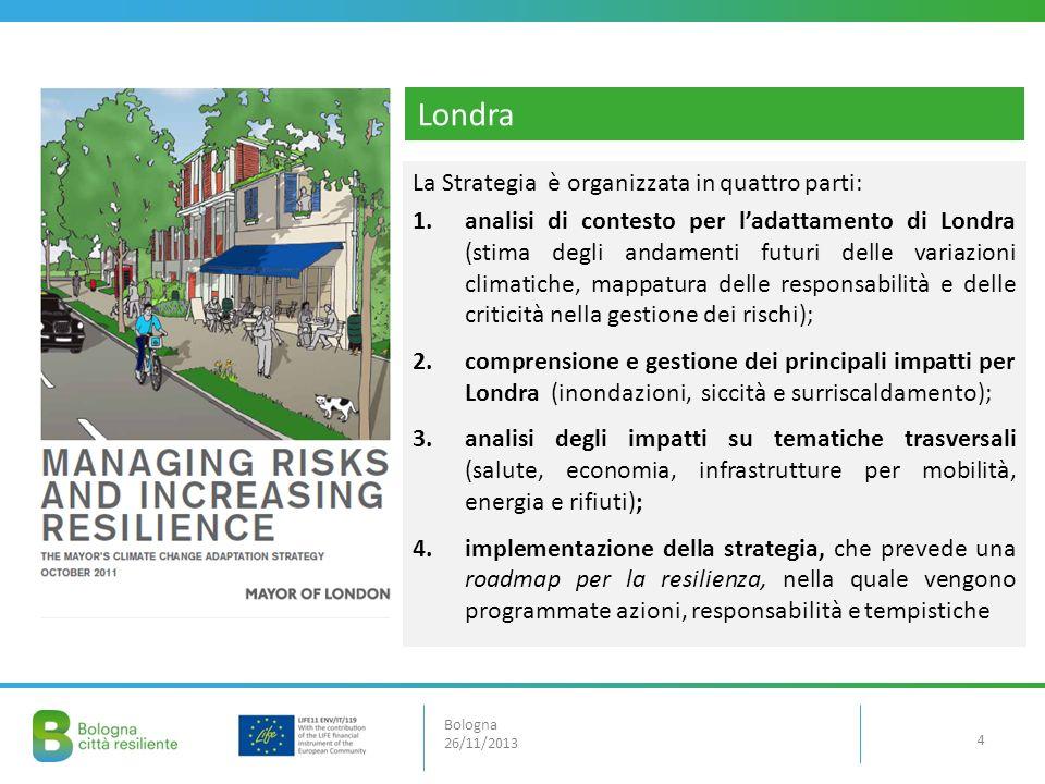 Bologna 26/11/2013 Londra La Strategia è organizzata in quattro parti: 1.analisi di contesto per ladattamento di Londra (stima degli andamenti futuri