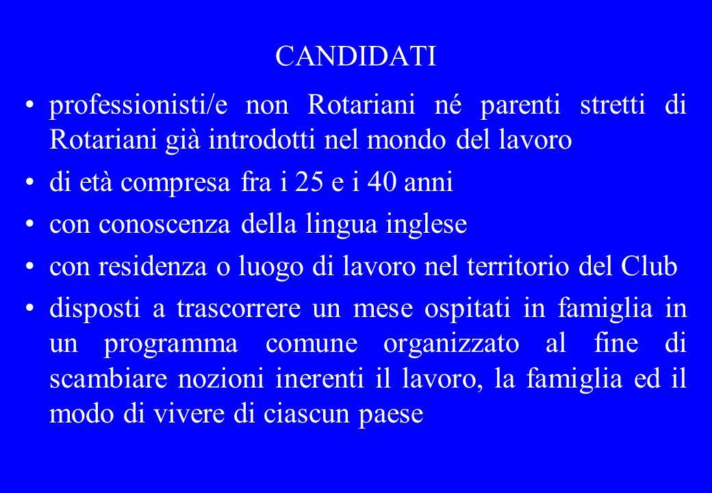 CANDIDATI professionisti/e non Rotariani né parenti stretti di Rotariani già introdotti nel mondo del lavoro di età compresa fra i 25 e i 40 anni con
