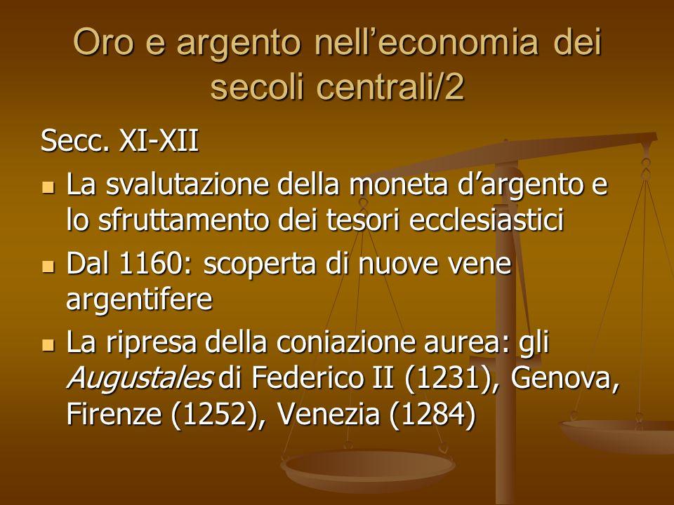 Oro e argento nelleconomia dei secoli centrali/2 Secc.
