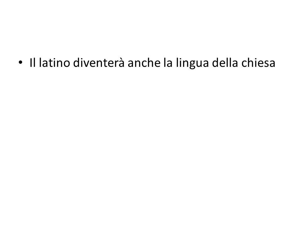 Il latino diventerà anche la lingua della chiesa