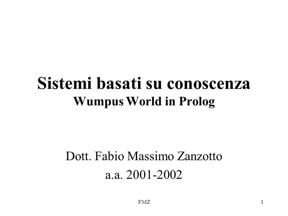 FMZ1 Sistemi basati su conoscenza Wumpus World in Prolog Dott.