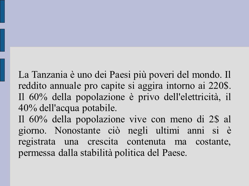 La Tanzania è uno dei Paesi più poveri del mondo. Il reddito annuale pro capite si aggira intorno ai 220$. Il 60% della popolazione è privo dell'elett