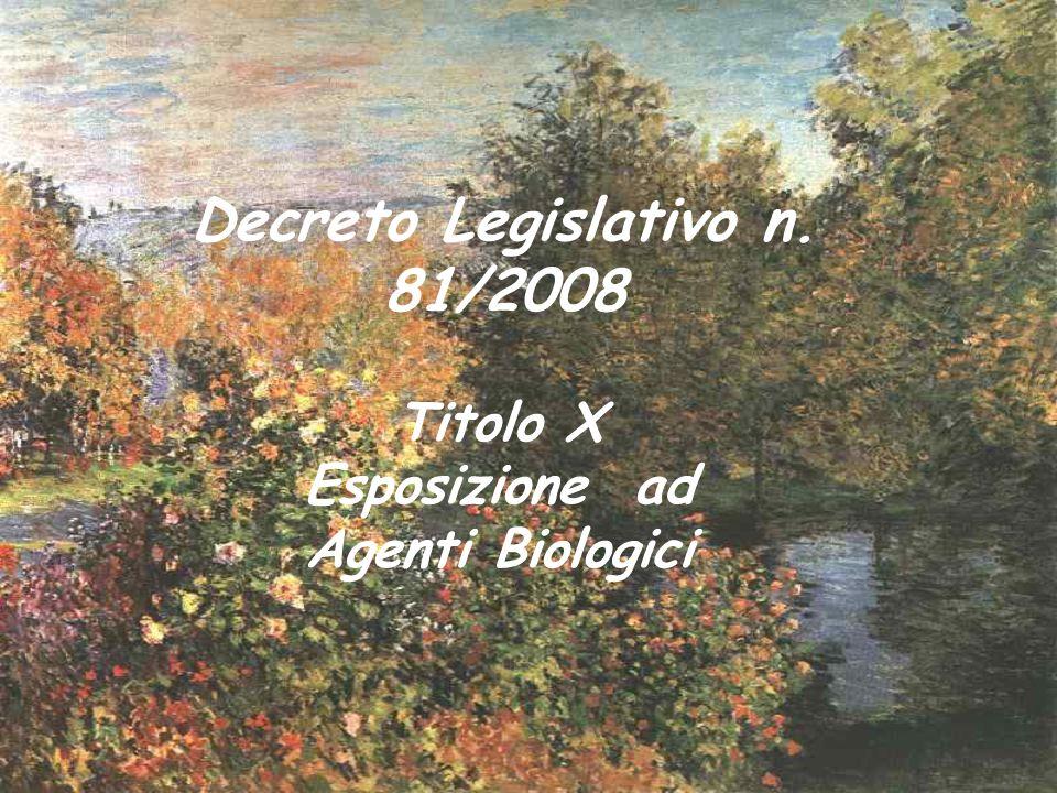 Decreto Legislativo n. 81/2008 Titolo X Esposizione ad Agenti Biologici