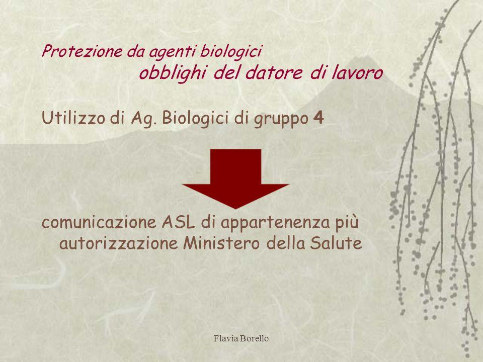 Flavia Borello Protezione da agenti biologici obblighi del datore di lavoro Utilizzo di Ag. Biologici di gruppo 4 comunicazione ASL di appartenenza pi