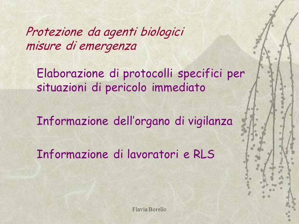 Flavia Borello Protezione da agenti biologici misure di emergenza Elaborazione di protocolli specifici per situazioni di pericolo immediato Informazio