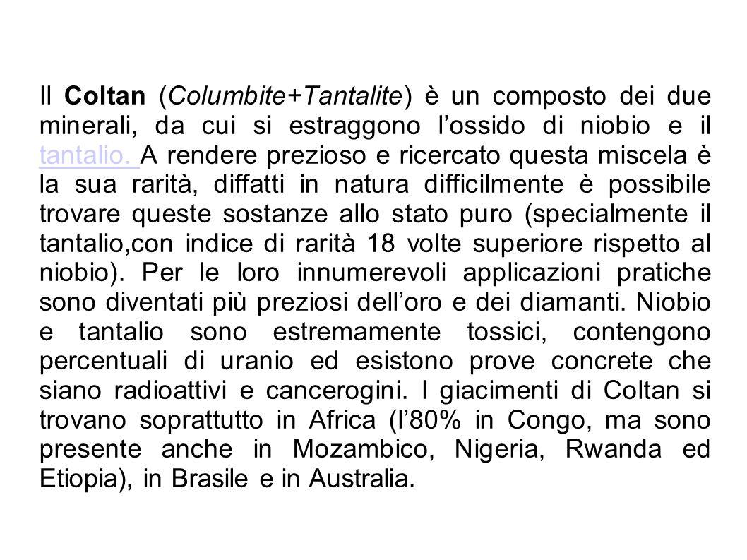 Il Coltan (Columbite+Tantalite) è un composto dei due minerali, da cui si estraggono lossido di niobio e il tantalio. A rendere prezioso e ricercato q