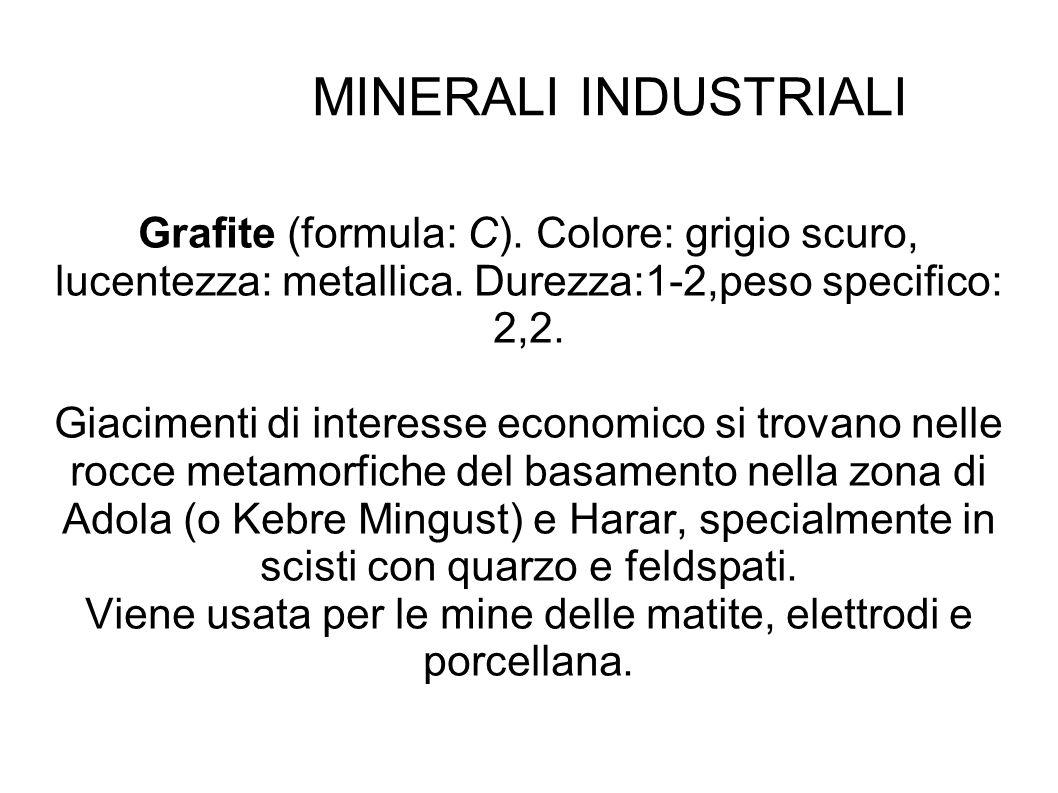 MINERALI INDUSTRIALI Grafite (formula: C). Colore: grigio scuro, lucentezza: metallica. Durezza:1-2,peso specifico: 2,2. Giacimenti di interesse econo
