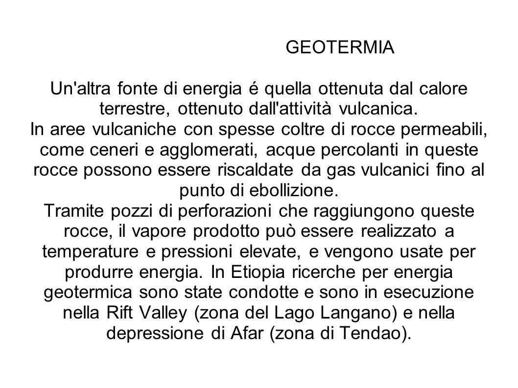 GEOTERMIA Un'altra fonte di energia é quella ottenuta dal calore terrestre, ottenuto dall'attività vulcanica. In aree vulcaniche con spesse coltre di