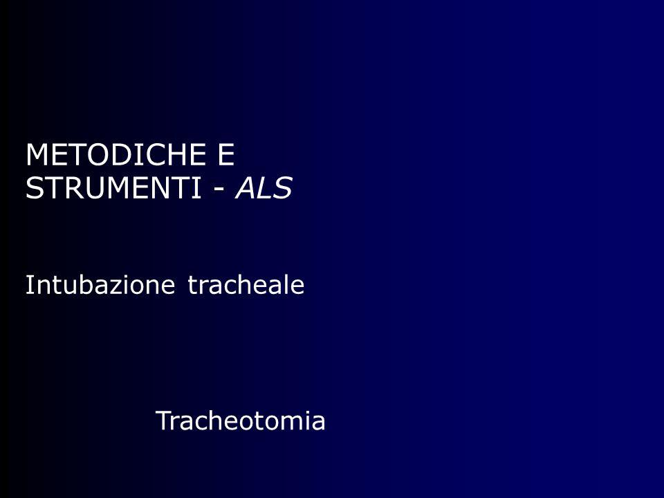 Tracheotomia METODICHE E STRUMENTI - ALS Intubazione tracheale