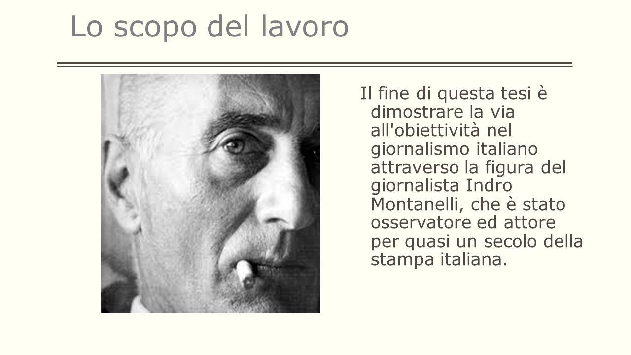 Il fine di questa tesi è dimostrare la via all'obiettività nel giornalismo italiano attraverso la figura del giornalista Indro Montanelli, che è stato