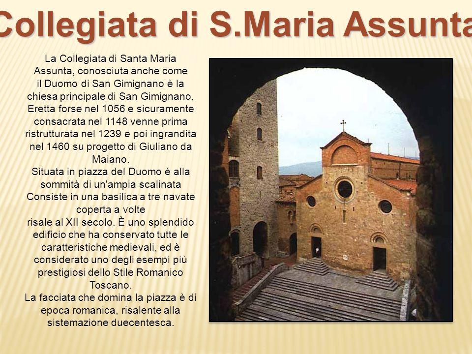 La Collegiata di Santa Maria Assunta, conosciuta anche come il Duomo di San Gimignano è la chiesa principale di San Gimignano.