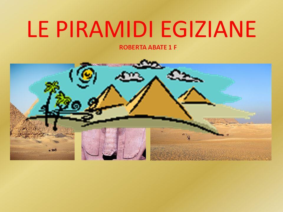 LE PIRAMIDI EGIZIANE ROBERTA ABATE 1 F