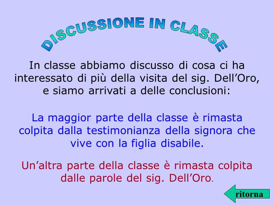 …lascolto della testimonianza in classe è stato senzaltro il metodo migliore per conoscere il problema, più che leggerlo sui libri.