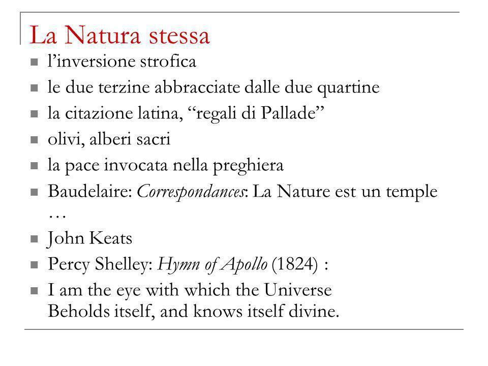 La Natura stessa linversione strofica le due terzine abbracciate dalle due quartine la citazione latina, regali di Pallade olivi, alberi sacri la pace