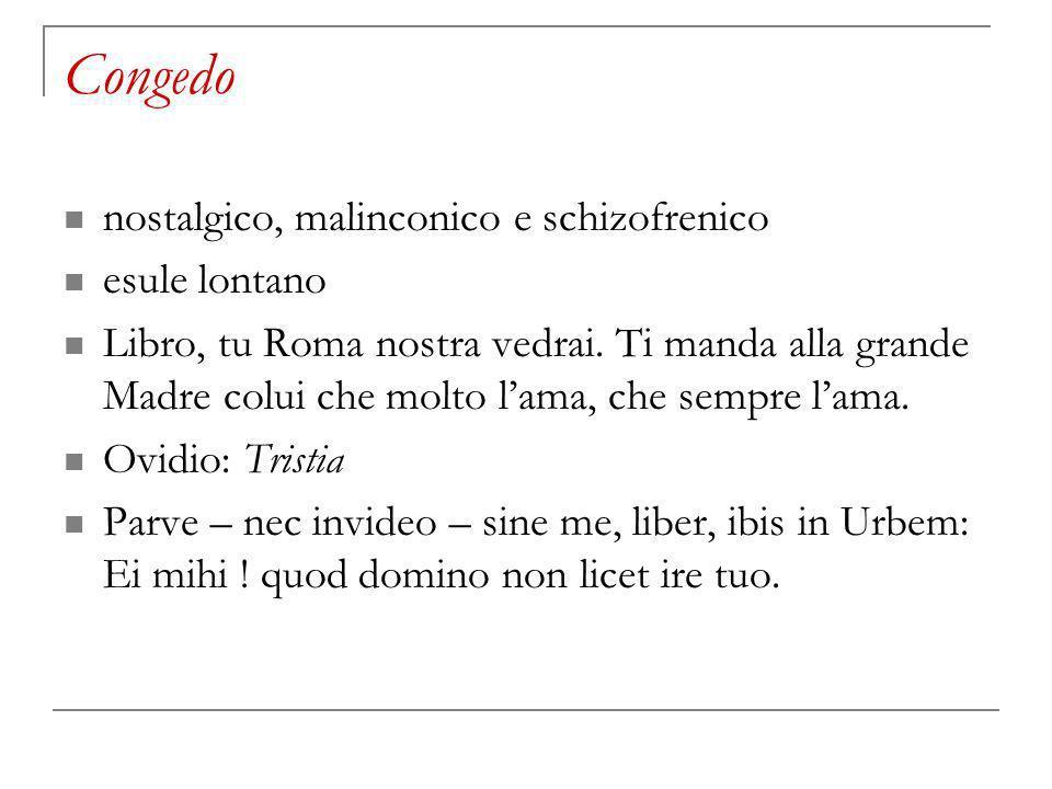 Congedo nostalgico, malinconico e schizofrenico esule lontano Libro, tu Roma nostra vedrai.