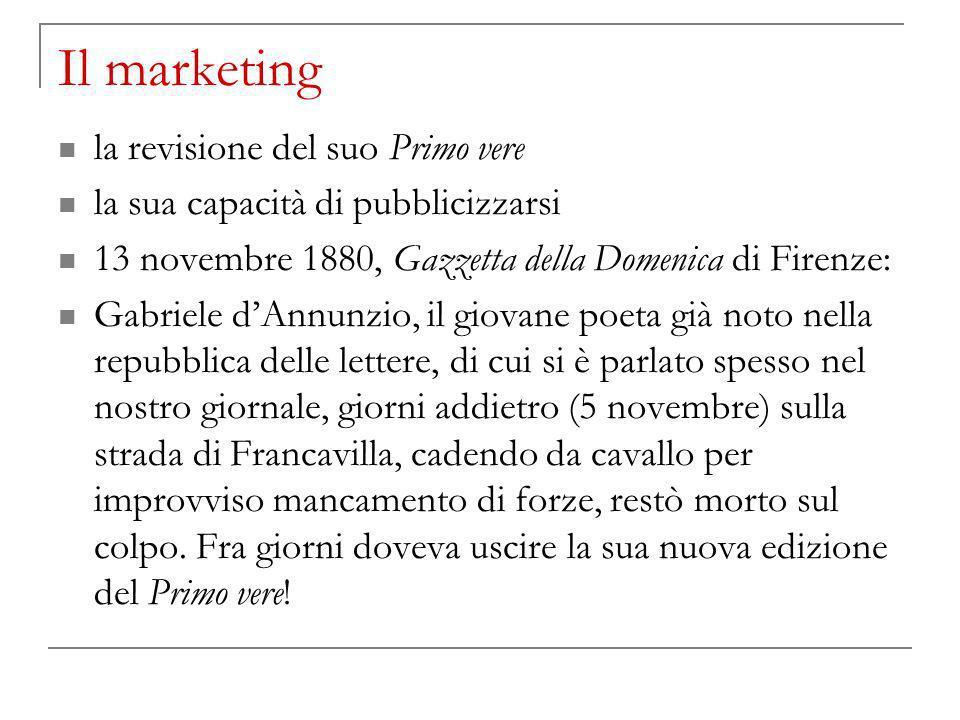 Il marketing la revisione del suo Primo vere la sua capacità di pubblicizzarsi 13 novembre 1880, Gazzetta della Domenica di Firenze: Gabriele dAnnunzi