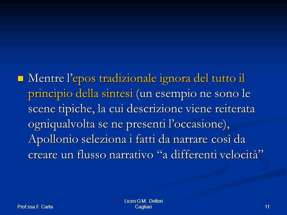 Prof.ssa F. Carta 11 Liceo G.M. Dettori Cagliari Mentre lepos tradizionale ignora del tutto il principio della sintesi (un esempio ne sono le scene ti