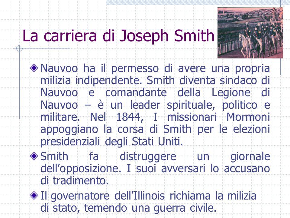 La carriera di Joseph Smith Nauvoo ha il permesso di avere una propria milizia indipendente. Smith diventa sindaco di Nauvoo e comandante della Legion