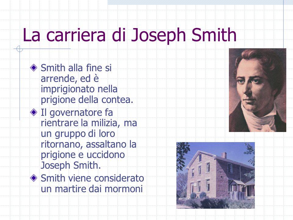 La carriera di Joseph Smith Smith alla fine si arrende, ed è imprigionato nella prigione della contea. Il governatore fa rientrare la milizia, ma un g