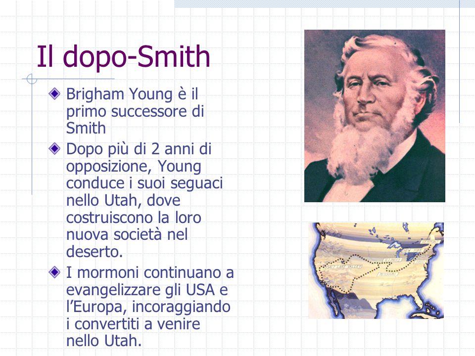 Il dopo-Smith Brigham Young è il primo successore di Smith Dopo più di 2 anni di opposizione, Young conduce i suoi seguaci nello Utah, dove costruiscono la loro nuova società nel deserto.