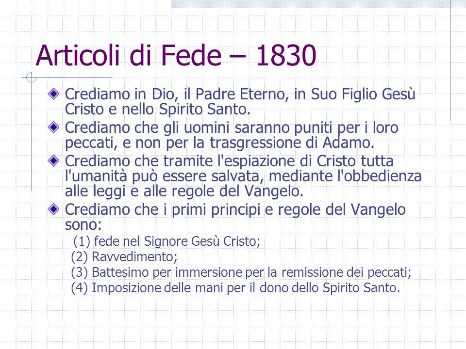 Articoli di Fede – 1830 Crediamo in Dio, il Padre Eterno, in Suo Figlio Gesù Cristo e nello Spirito Santo.