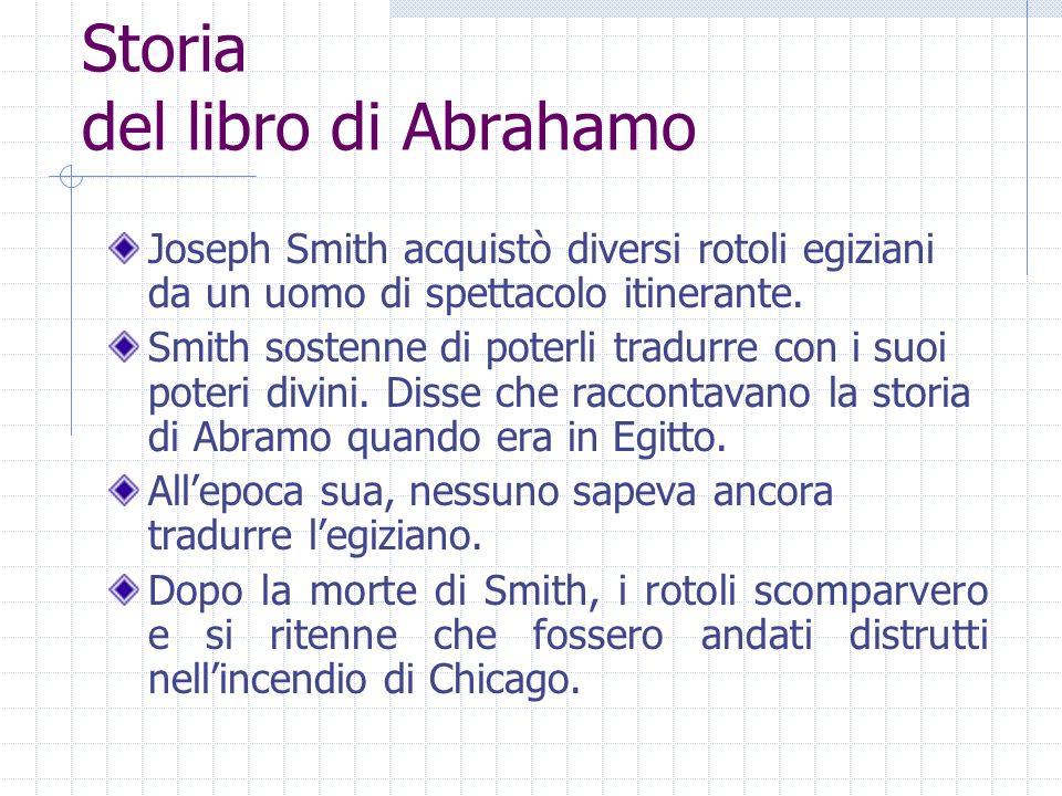 Storia del libro di Abrahamo Joseph Smith acquistò diversi rotoli egiziani da un uomo di spettacolo itinerante. Smith sostenne di poterli tradurre con