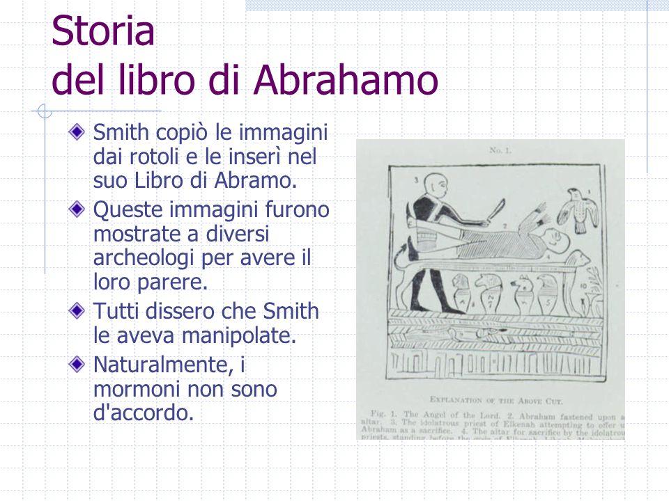 Storia del libro di Abrahamo Smith copiò le immagini dai rotoli e le inserì nel suo Libro di Abramo. Queste immagini furono mostrate a diversi archeol
