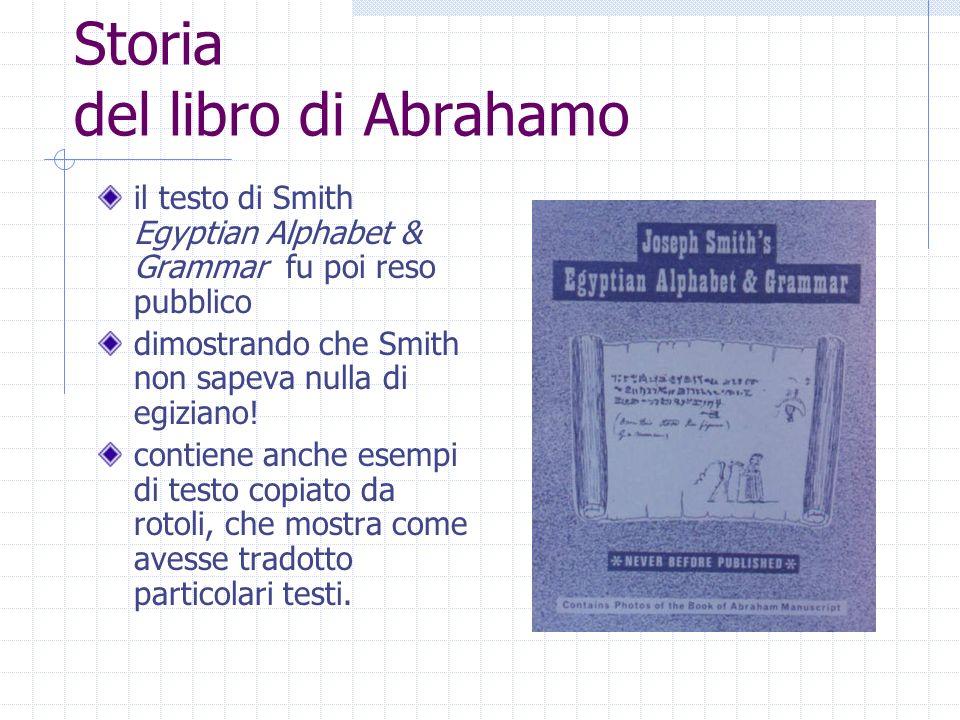 Storia del libro di Abrahamo il testo di Smith Egyptian Alphabet & Grammar fu poi reso pubblico dimostrando che Smith non sapeva nulla di egiziano! co