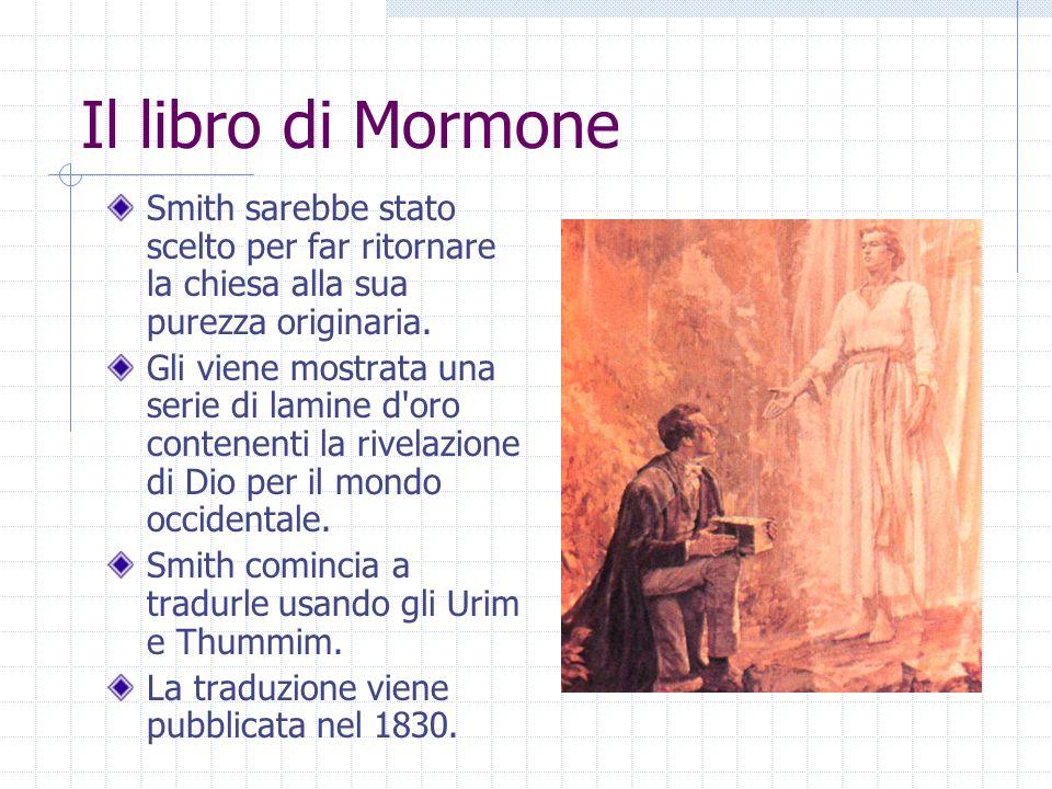 Il libro di Mormone Smith sarebbe stato scelto per far ritornare la chiesa alla sua purezza originaria. Gli viene mostrata una serie di lamine d'oro c