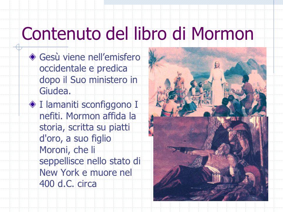 Contenuto del libro di Mormon Gesù viene nellemisfero occidentale e predica dopo il Suo ministero in Giudea. I lamaniti sconfiggono I nefiti. Mormon a