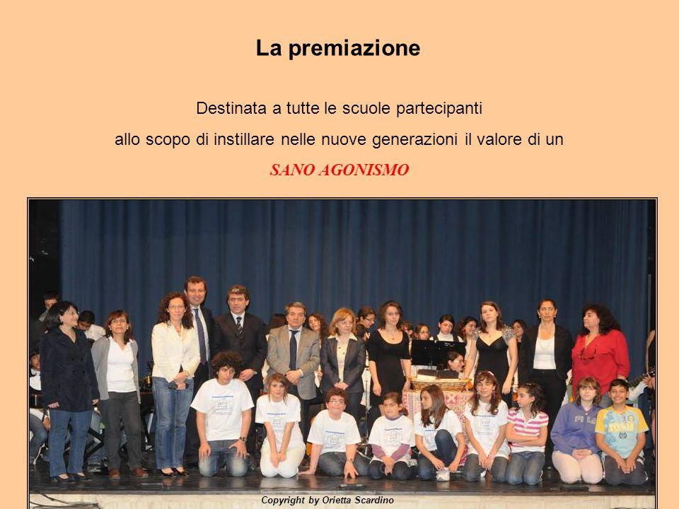 La premiazione Destinata a tutte le scuole partecipanti allo scopo di instillare nelle nuove generazioni il valore di un SANO AGONISMO Copyright by Or