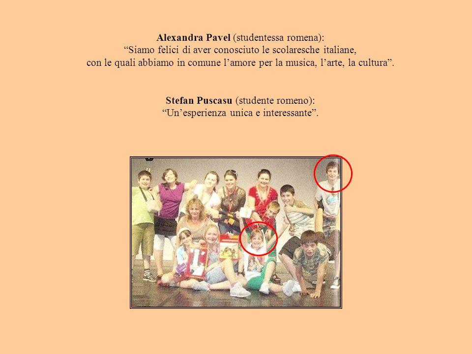 Alexandra Pavel (studentessa romena): Siamo felici di aver conosciuto le scolaresche italiane, con le quali abbiamo in comune lamore per la musica, la