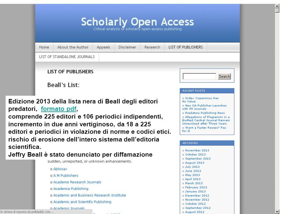Edizione 2013 della lista nera di Beall degli editori predatori, formato pdf,formato pdf comprende 225 editori e 106 periodici indipendenti, incremento in due anni vertiginoso, da 18 a 225 editori e periodici in violazione di norme e codici etici.
