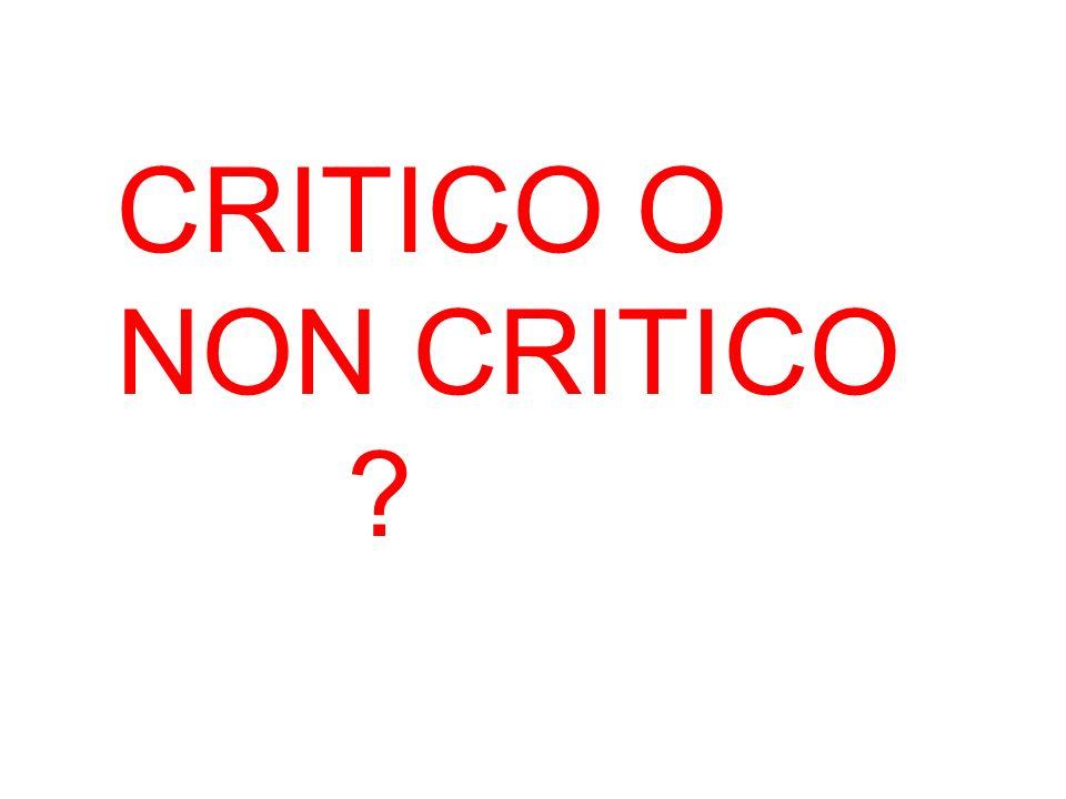 CRITICO O NON CRITICO ?