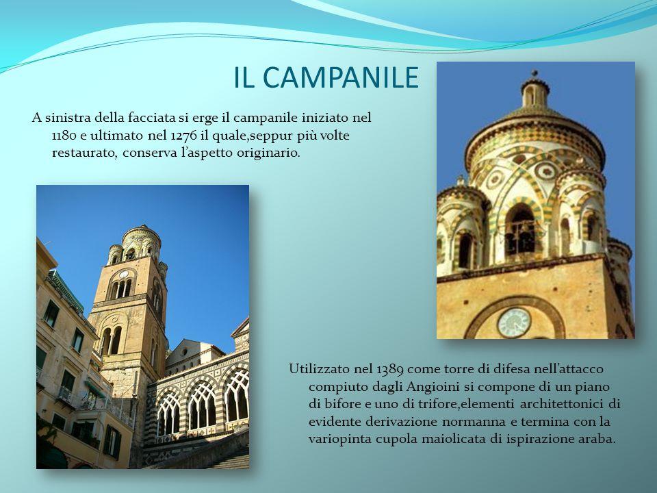 IL CAMPANILE A sinistra della facciata si erge il campanile iniziato nel 1180 e ultimato nel 1276 il quale,seppur più volte restaurato, conserva laspe