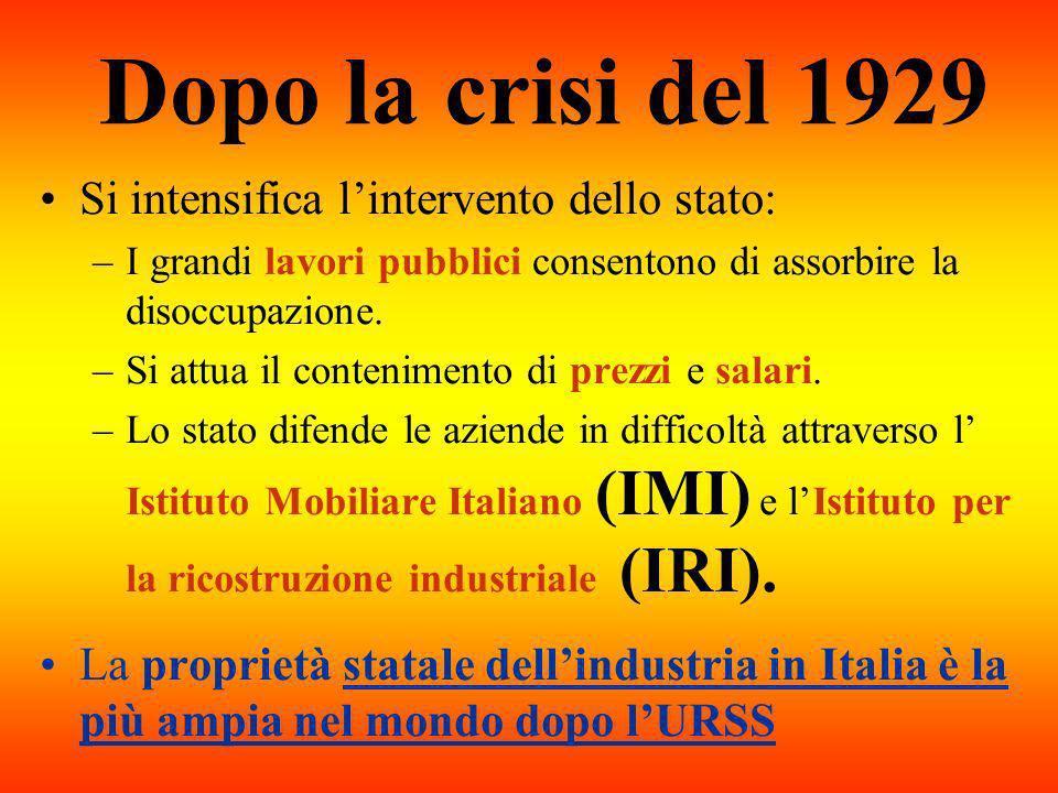 Dopo la crisi del 1929 Si intensifica lintervento dello stato: –I grandi lavori pubblici consentono di assorbire la disoccupazione. –Si attua il conte