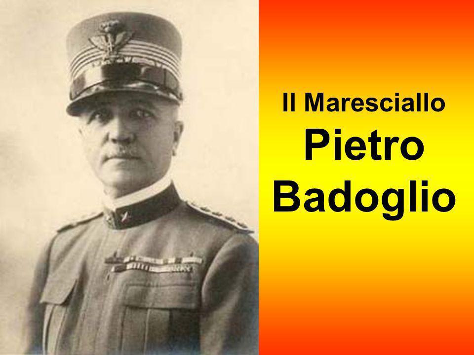Il Maresciallo Pietro Badoglio
