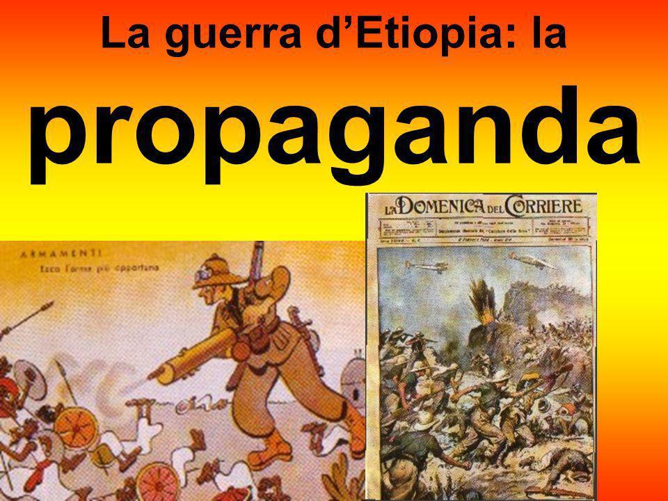 Italia: vittima di una congiura internazionale (ebraica, massonica) La guerra dEtiopia: la propaganda