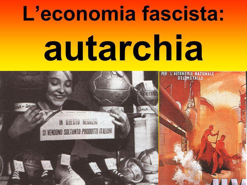Leconomia fascista: autarchia